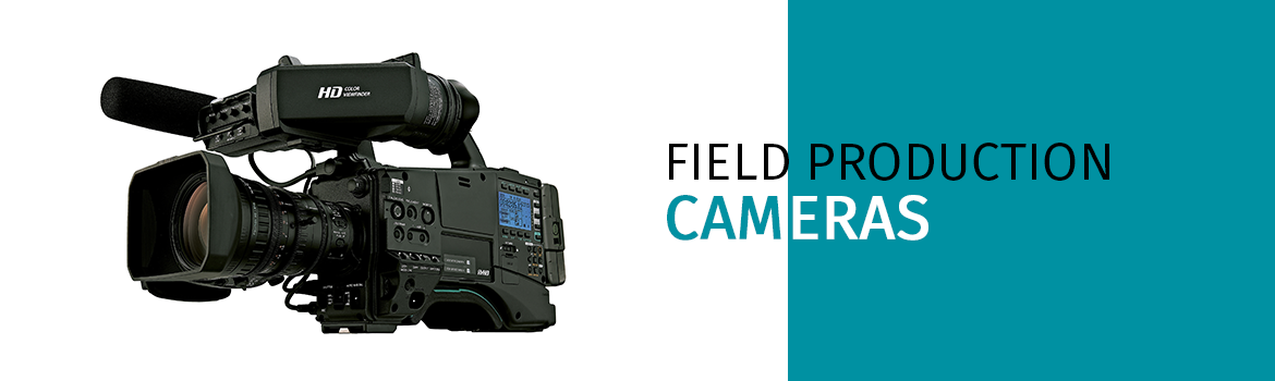 Field / Production Cameras